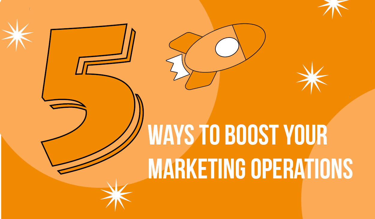 Orange Rocket shooting from the number 5 showing 5 Ways to Boost Marketing Operations