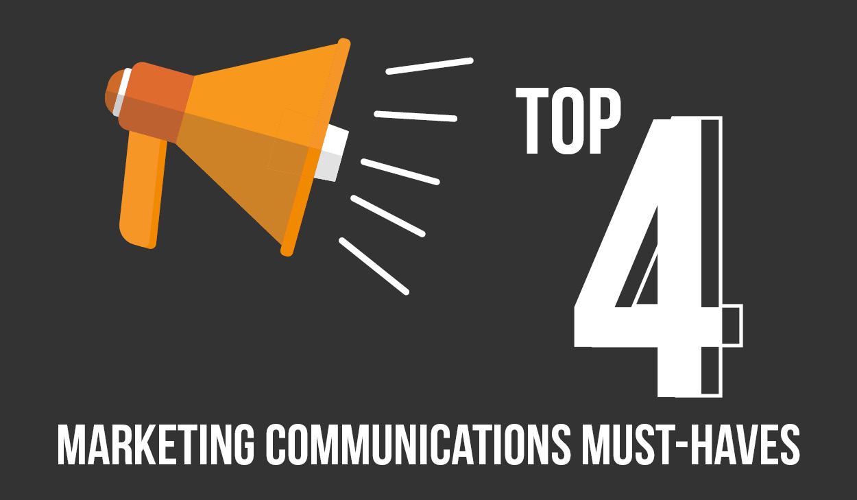 Top 4 Marketing Communication Must-Haves